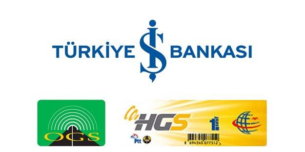 İş Bankası HGS ve OGS'lerine otomatik limit artışı