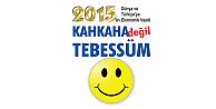 2015in Dünya ve Türkiyeye Ekonomik Vaadi: KAHKAHA DEĞİL TEBESSÜM