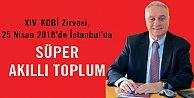 "XIV. KOBİ Zirvesi gündemi;'Süper Teknoloji veSÜPER AKILLI TOPLUM"""