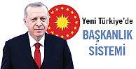 Yeni Türkiyede BAŞKANLIK SİSTEMİ