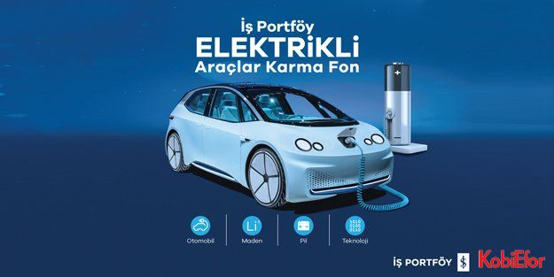 Yatırımcılar için İş Portföy'den 'Elektrikli Araçlar Karma Fon'