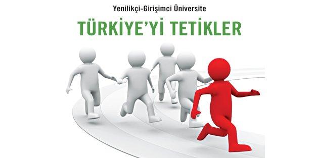 Yenilikçi-Girişimci Üniversite TÜRKİYE'Yİ TETİKLER