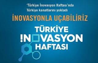 Türkiye İnovasyon Haftası'nda Türkiye kanatlarını...