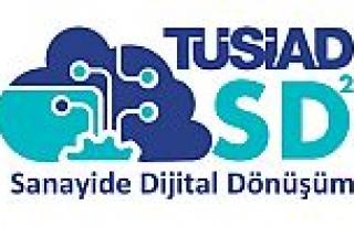 Sanayi dijital dönüşümüne TÜSİAD desteği;...