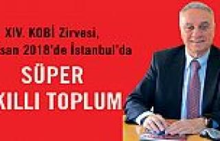 XIV. KOBİ Zirvesi gündemi;'Süper Teknoloji'...