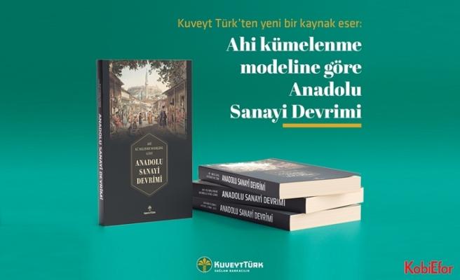 Kuveyt Türk'ten Anadolu Sanayi Devrimi kitabı