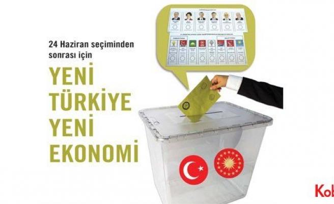 """24 Haziran seçiminden sonrası için """"Yeni Türkiye Yeni Ekonomi"""""""