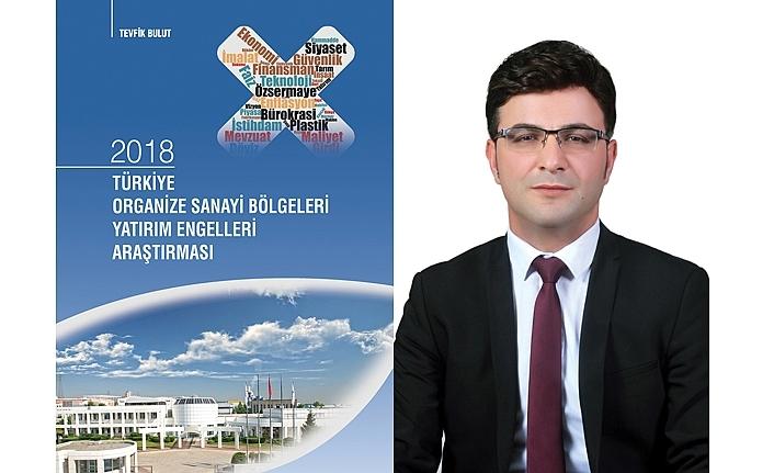 2018 Türkiye Organize Sanayi BölgeleriYatırım Engelleri Araştırması yayınlandı